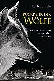 Image de Rückkehr der Wölfe: Wie ein Heimkehrer unser Leben verändert