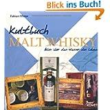 Kultbuch Malt Whisky: Alles über das Wasser des Lebens