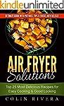 Air Fryer Solutions: Top 25 Most Deli...