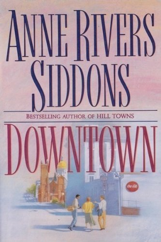 Downtown, Siddons, Anne Rivers