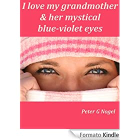I love my grandmother & her mystical blue-violet eyes (Alicia Adventure Short Story Series)