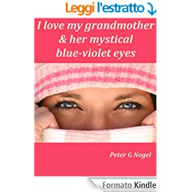 I love my grandmother & her mystical blue-violet eyes (Alicia Adventure Short Story Series Book 1) (English Edition)