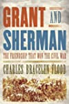 Grant and Sherman: The Friendship Tha...