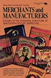 Merchants and Manufacturers: Studies in the Changing Structure of Nineteeth Century Marketing