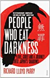 People Who Eat Darkness: Love, Grief and a Journey into Japan's Shadows Richard Parry