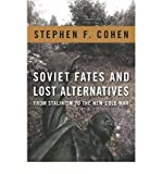 img - for [(Soviet Fates and Lost Alternatives: From Stalinism to the New Cold War)] [Author: Stephen F. Cohen] published on (July, 2009) book / textbook / text book