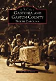 img - for Gastonia and Gaston County North Carolina (NC) (Images of America) book / textbook / text book