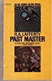 Past Master (Ace SF, 65301) (0441653014) by R. A. Lafferty
