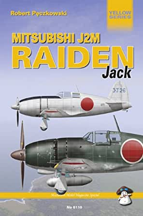Amazon.com: Mitsubishi J2M Raiden (Jack) (Yellow Series) eBook: Robert