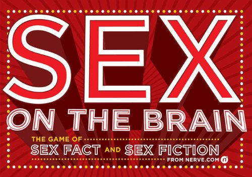 Sex on the Brain: The Game of Sex Fact and Sex Fiction