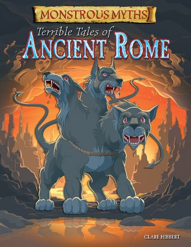 Terrible Tales of Ancient Rome (Monstrous Myths)