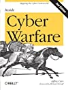 Inside Cyber Warfare: Mapping the Cyber Underworld 2nd (second) Edition by Carr, Jeffrey published by O'Reilly Media (2011)