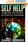 Self Help: Embrace The Power of Posit...
