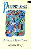 img - for Performance: Revealing the Orpheus Within by Rooley, Anthony (1991) Paperback book / textbook / text book