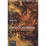 Consciousness: Creeping up on the hard problemby The late Jeffrey Gray