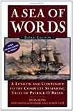 A Sea of Words, Third Edition: A Lexicon and Companion to the Complete Seafaring Tales of Patrick OBrian