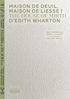 Maison de deuil, maison de liesse ? : The House of Mirth d'Edith Wharton