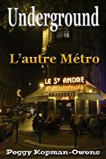 Underground - L'autre Métro (The Apricot Tree House Mystery Series)