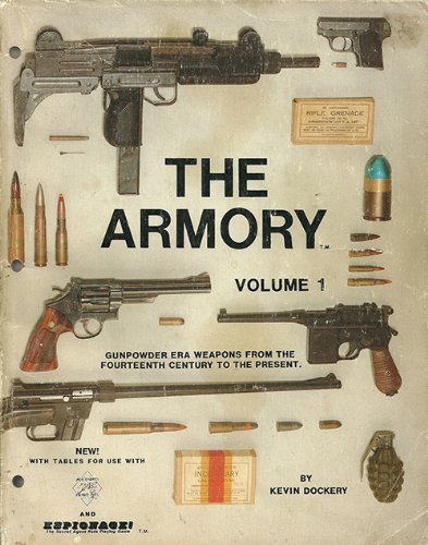 THE ARMORY VOLUME 1 Gunpowder Era Weapons from the Fourteenth Century to the Present PDF