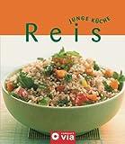 Reis (Junge Küche). Rezepte, Varianten und Anregungen für jeden Geschmack