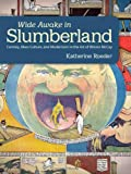 Wide Awake in Slumberland: Fantasy, Mass Culture, and Modernism in the Art of Winsor McCay (Great Comics Artists)