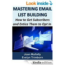 Mastering Email List Building: How to Get Subscribers and Entice Them to Opt In (Marketing Matters Book 1)
