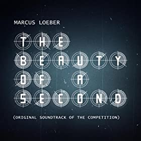 The Beauty of a Second (Original Soundtrack of the Competition)