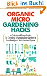 Organic Micro Gardening Hacks - A Qui...