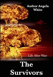The Survivors Apocalypse Book Series (Life After War 1)