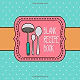 Blank Recipe Book: 100-page Custom Cookbook (Organizer, Journal) - 8.25 x 8.25 Inches / Blue