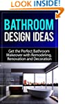 Bathroom Design Ideas: Get the Perfec...