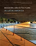 img - for Modern Architecture in Latin America: Art, Technology, and Utopia (Joe R. and Teresa Lozano Long Series in Latin American and Latino Art and Culture) book / textbook / text book