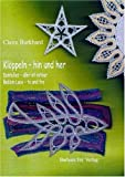 img - for Kl ppeln - hin & her / Dentelles - aller et retour / Bobbin Lace - to and fro book / textbook / text book
