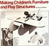 img - for Making children's furniture and play structures book / textbook / text book
