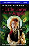 A Little Lower Than the Angels (Oxford Children's Modern Classics) (0192717804) by McCaughrean, Geraldine