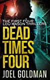 Dead Times Four (Lou Mason Thrillers)