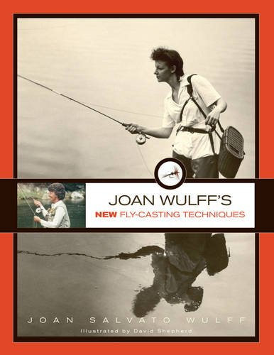 Joan Wulff's New Fly-Casting Techniques (Fly Casting Techniques compare prices)