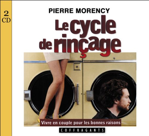 Pierre Morency - Le cycle de rinçage