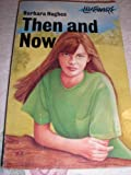 Then & Now (Livewire Books for Teenagers) (0704349302) by Hughes, Barbara