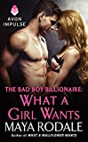 The Bad Boy Billionaire: What a Girl Wants