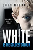White is the coldest colour: A dark psychological suspense thriller