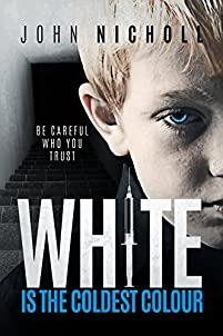 White Is The Coldest Colour: A Dark Psychological Suspense Thriller by John Nicholl ebook deal
