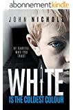 White is the coldest colour: A gripping dark psychological thriller (Dr David Galbraith Book 1) (English Edition)