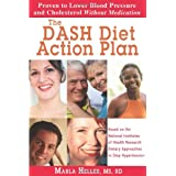 The DASH Diet Action Plan: Based on the National Institutes of Health Research: Dietary Approaches to Stop Hypertension ~ Marla Heller