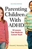 img - for By Vincent J. Monastra Parenting Children with ADHD: 10 Lessons That Medicine Cannot Teach (Lifetools: Books for the Genera (2nd Edition) book / textbook / text book