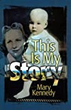 This Is My Story (1553062078) by Mary Kennedy