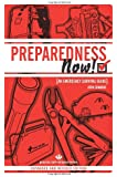 PREPAREDNESS NOW!: An Emergency Survival Guide (Expanded and Revised Edition) (Process Self-Reliance)