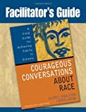 img - for Facilitator's Guide to Courageous Conversations About Race 1st edition by Singleton, Glenn Eric, Linton, Curtis (2006) Paperback book / textbook / text book