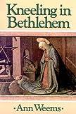 Kneeling in Bethlehem (0664228887) by Weems, Ann