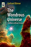 img - for The Wondrous Universe: Creation without Creator? (Astronomers' Universe) book / textbook / text book